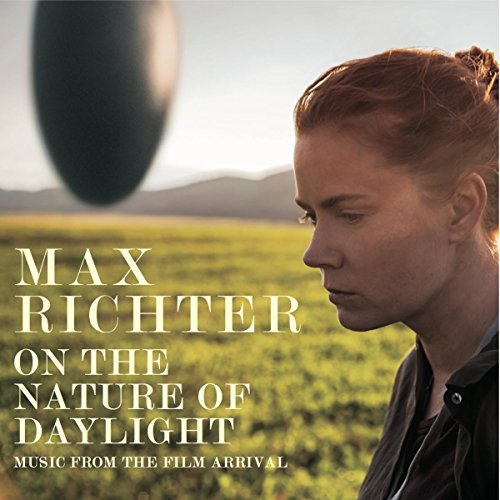 On the nature of daylight: music from the film Arrival (2016)