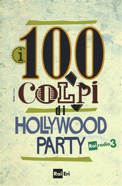 100 colpi di Hollywood Party (I)
