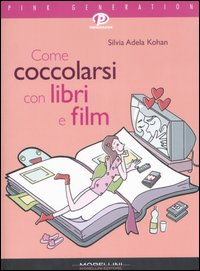 Come coccolarsi con libri e film